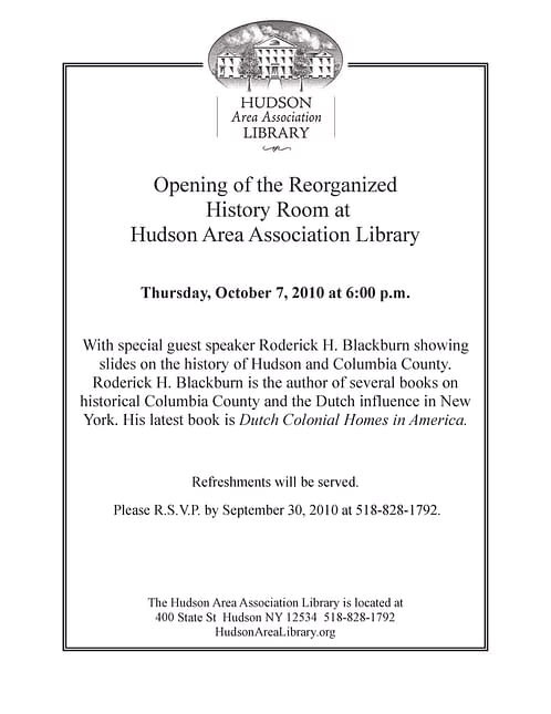 Opening of the Reorganized History Room Hudson Area Association Library Roderick H. Blackburn