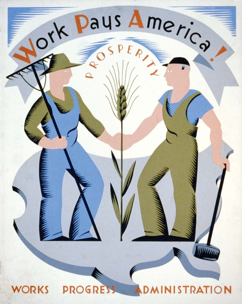 WPA poster that reads Work Pays America! Prosperity. Works Progress Administration. Pictures are a man with a rake and a man with a sledgehammer holding hands behind a wheat stalk.